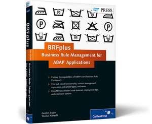BRFplus-Business Rule Management for ABAP Applications de Carsten Ziegler
