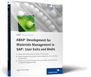 ABAP Development for Materials Management in SAP: User Exits and BAdIs de Jürgen Schwaninger