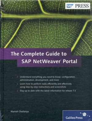 The Complete Guide to SAP NetWeaver Portal de Manish Chaitanya