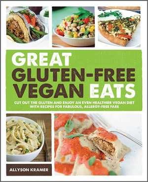 Great Gluten-Free Vegan Eats de Allyson Kramer