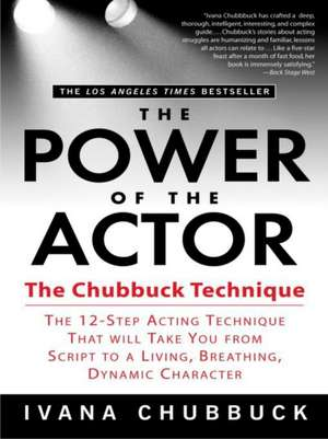 The Power of the Actor:  The Chubbuck Technique de Ivana Chubbuck