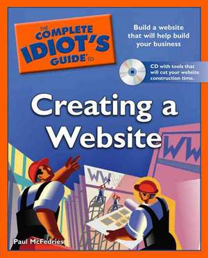The Complete Idiot's Guide to Creating a Website de Paul McFedries