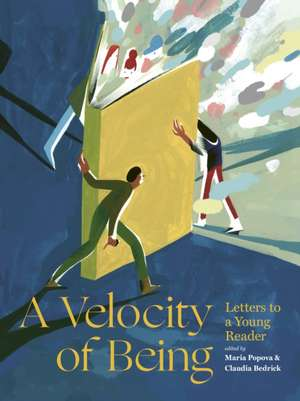 A Velocity of Being: Letters to A Young Reader de Maria  Popova