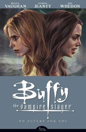 Buffy The Vampire Slayer Season 8 Volume 2: No Future For You