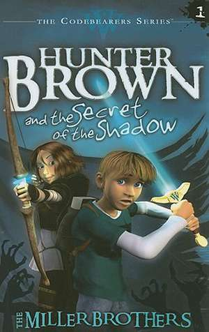 Hunter Brown and the Secret of the Shadow de Christopher Miller