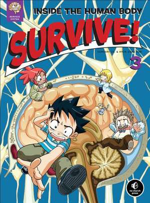 Survive! Inside the Human Body, Volume 3