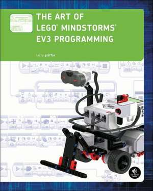 The Art Of Lego Mindstorms Ev3 Programming de Terry Griffin