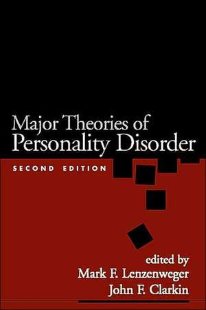 Major Theories of Personality Disorder, Second Edition:  Development, Assessment, and Instruction de Mark F. Lenzenweger