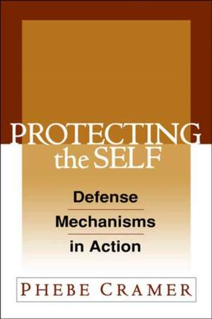 Protecting the Self:  Defense Mechanisms in Action de Phebe Cramer