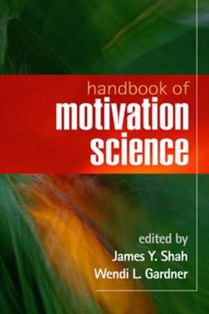 Handbook of Motivation Science de James Y. Shah