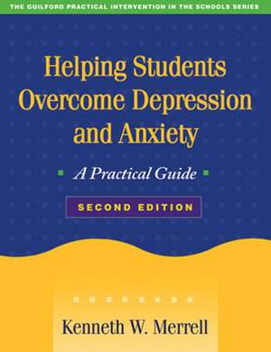 Helping Students Overcome Depression and Anxiety:  A Practical Guide de Kenneth W. Merrell