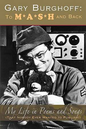 Gary Burghoff:  To M*A*S*H and Back de Gary Burghoff