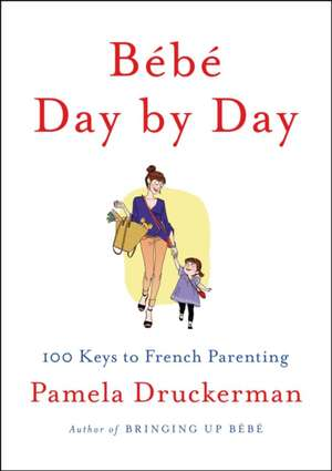 Bebe Day by Day de Pamela Druckerman