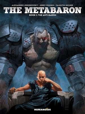 The Metabaron: Book 1: The Anti-baron de Alexandro Jodorowsky