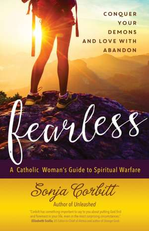 Fearless:  Conquer Your Demons and Love with Abandon de Sonja Corbitt