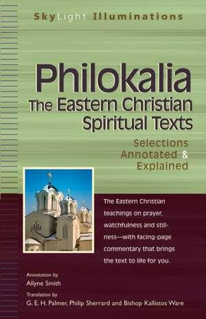 Philokalia:  The Eastern Christian Spiritual Texts de G. E. H. Palmer