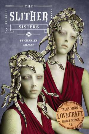 The Slither Sisters de Charles Gilman