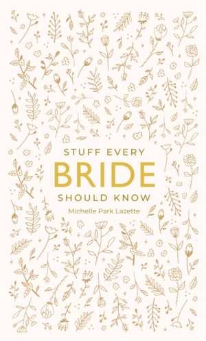 Stuff Every Bride Should Know imagine