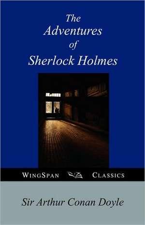 The Adventures of Sherlock Holmes de Sir Doyle, Arthur Conan