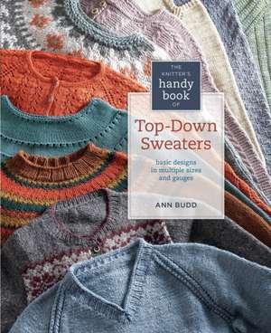 The Knitter's Handy Book of Top-Down Sweaters de Ann Budd