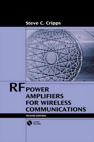 RF Power Amplifiers for Wireless Communications [With CDROM]:  The Global Positioning System de Steve C. Cripps