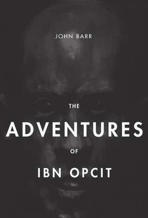 The Adventures of Ibn Opcit: Two Volume Box Set de John Gorman Barr