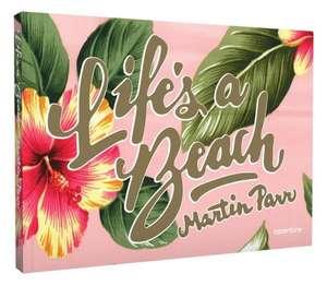 Life's a Beach:  Monograph de Martin Parr