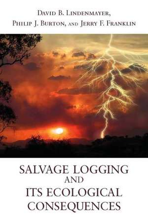 Salvage Logging and Its Ecological Consequences imagine