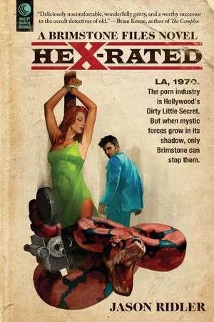 Hex-Rated: A Brimstone Files Novel de Jason Ridler