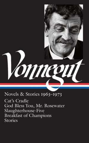 Kurt Vonnegut:  Novels & Stories 1963-1973 de Kurt Jr. Vonnegut