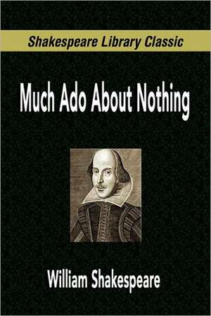 Much ADO about Nothing (Shakespeare Library Classic) de William Shakespeare