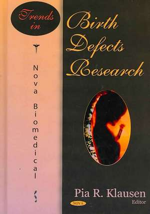 Trends in Birth Defects Research de Pia R. Klausen