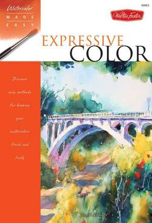 Watercolor Made Easy: Expressive Color