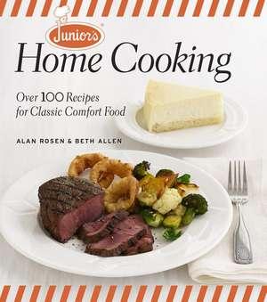 Junior's Home Cooking:  Over 100 Recipes for Classic Comfort Food de Alan Rosen