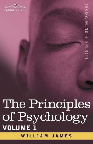 The Principles of Psychology, Vol.1 de William James