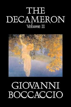 The Decameron, Volume II by Giovanni Boccaccio, Fiction, Classics, Literary de Giovanni Boccaccio