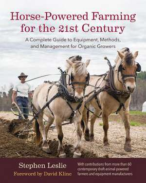 Horse-Powered Farming for the 21st Century de Stephen Leslie
