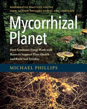 Mycorrhizal Planet de Michael Phillips
