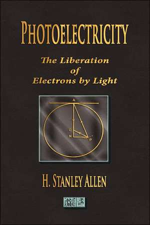 Photoelectricity - The Liberation Of Electrons By Light