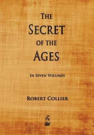 The Secret of the Ages de Robert Collier