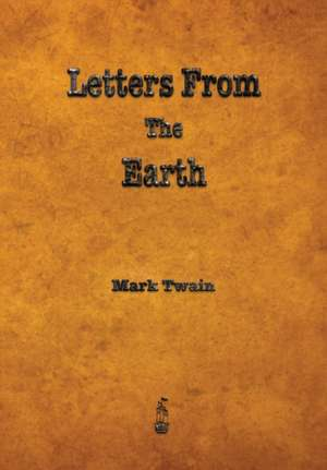 Letters from the Earth de Mark Twain