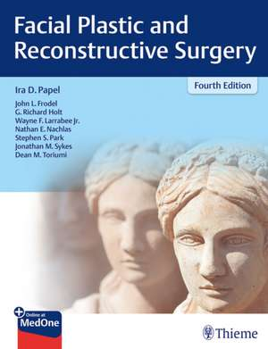 Facial Plastic and Reconstructive Surgery de Ira D. Papel