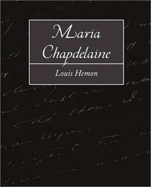 Maria Chapdelaine de Hemon Louis Hemon