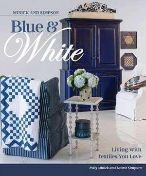 Minick and Simpson Blue & White de Polly Minick