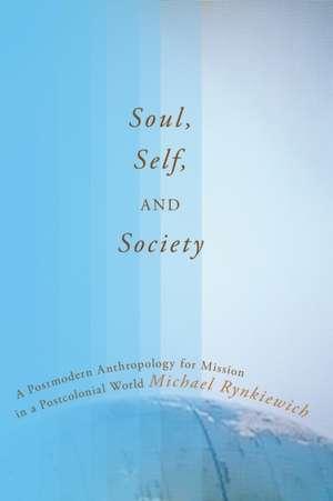 Soul, Self, and Society de Michael Rynkiewich