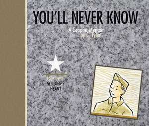 You'll Never Know Book Iii: Soldier's Heart de C. Tyler