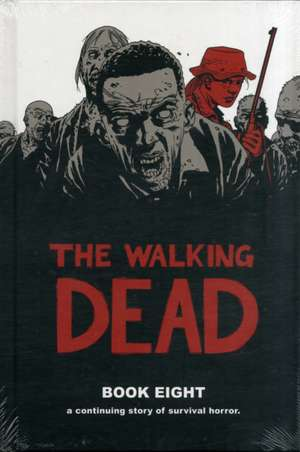The Walking Dead Book 8 de Robert Kirkman