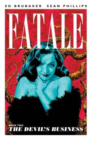 Fatale Volume 2: The Devil's Business de Ed Brubaker