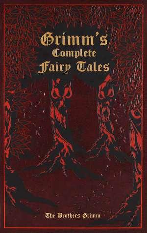 Grimm's Complete Fairy Tales de Jacob and Wilhelm Grimm