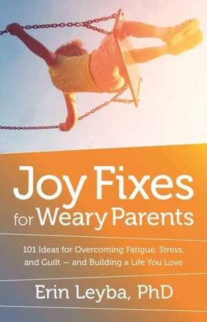 Joy Fixes for Weary Parents